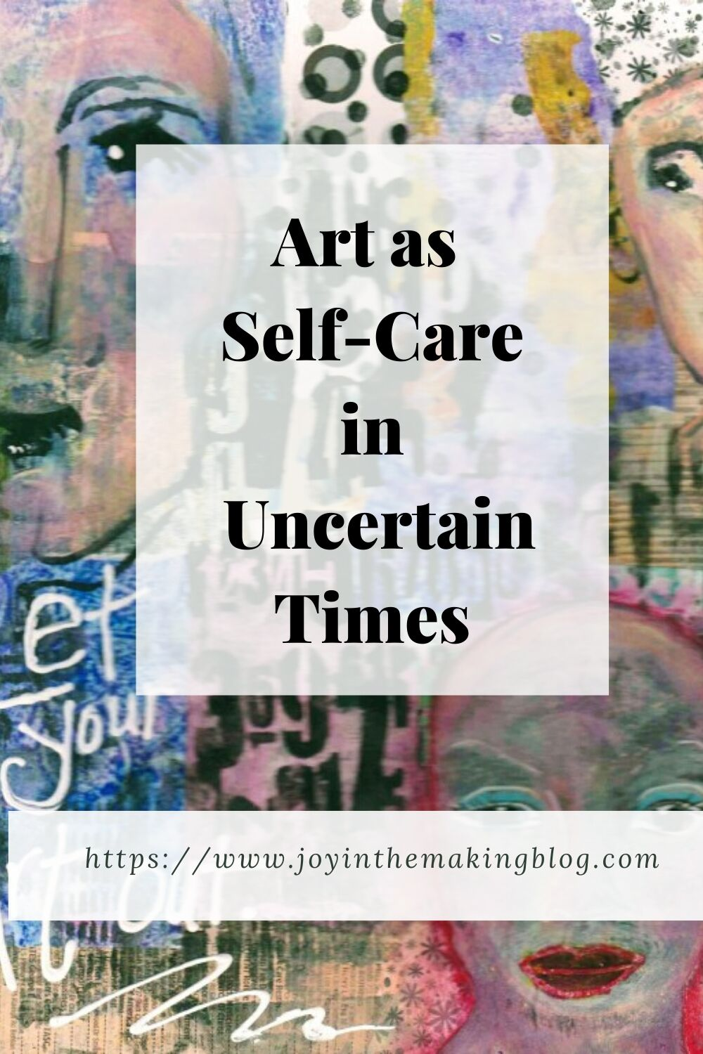 Art as Self-Care in Uncertain Times