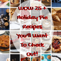 WOW 25+ Holiday Pie Recipes You'll Love