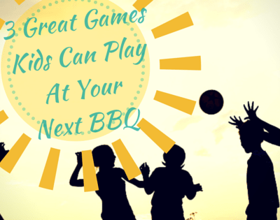 3 Great Games Kids Can Play At Your Next BBQ