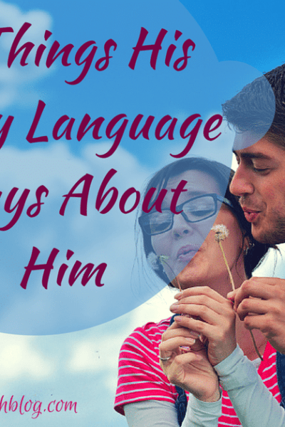7 Things His Body Language Says About Him