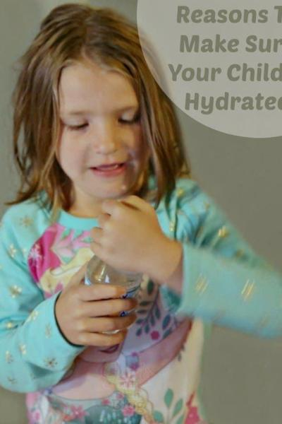 REASONS TO MAKE SURE YOUR CHILD IS HYDRATED