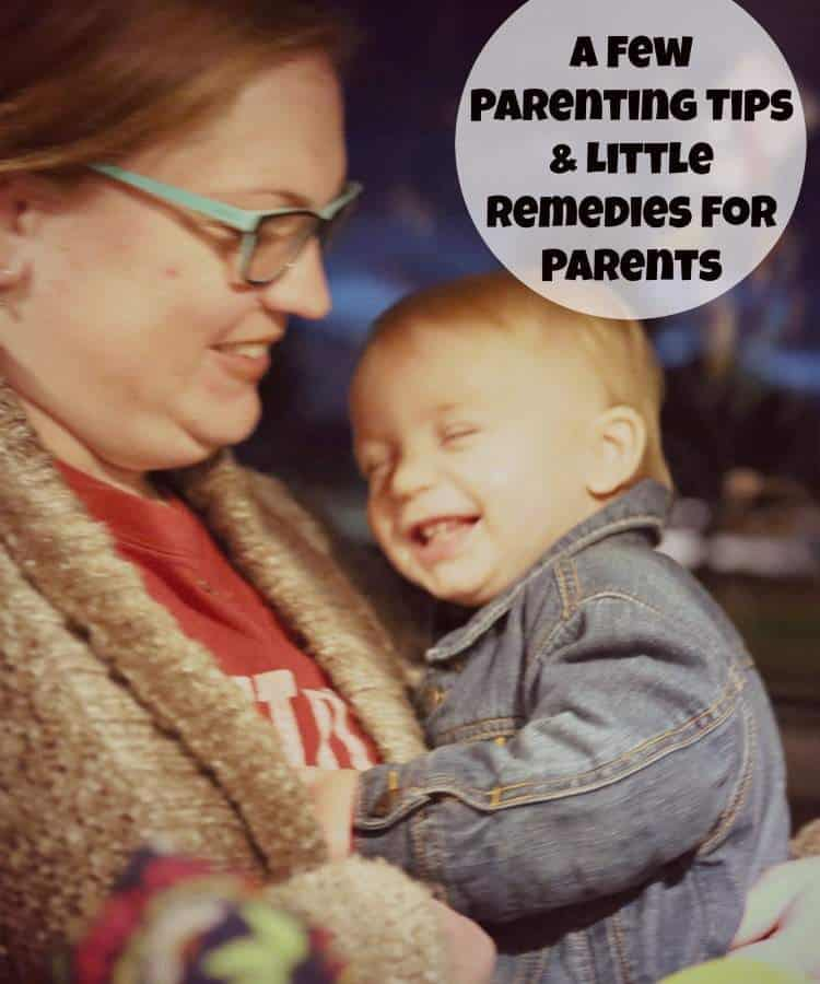 A Few Parenting Tips & Little Remedies for Parents