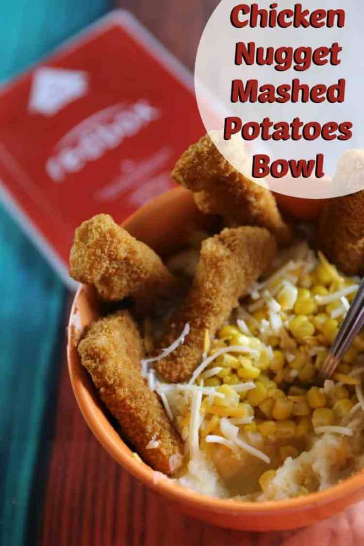 Chicken Nugget Mashed Potatoes Bowl