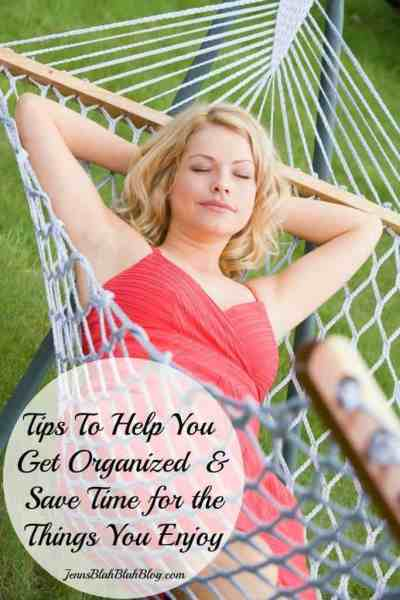 Tips To Help You Get Organized & Save Time