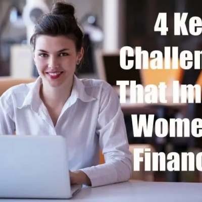 4 Key Challenges That Impact Women's Finances
