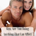 Hey Men, Are You Doing Anything That Can Affect Your Fertility