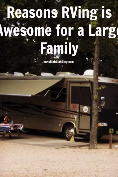 Reasons RVing is Awesome for a Large Family