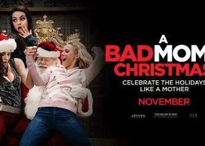 A BAD MOMS CHRISTMAS – The Movie