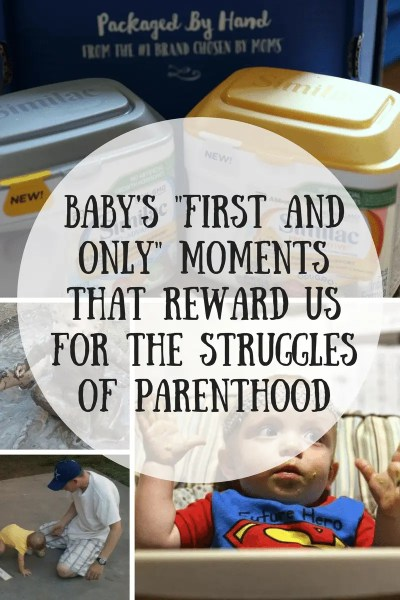 "Baby's ""First and Only"" Moments That Reward Us for the Struggles of Parenthood"
