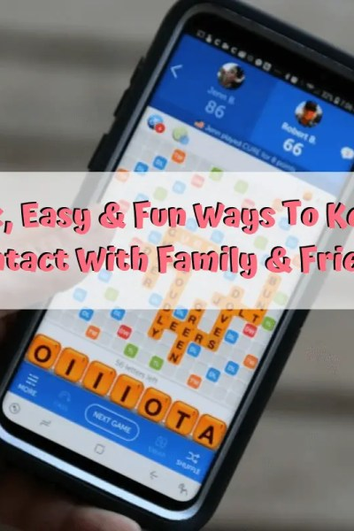 Quick, Easy & Fun Ways To Keep In Contact With Family & Friends