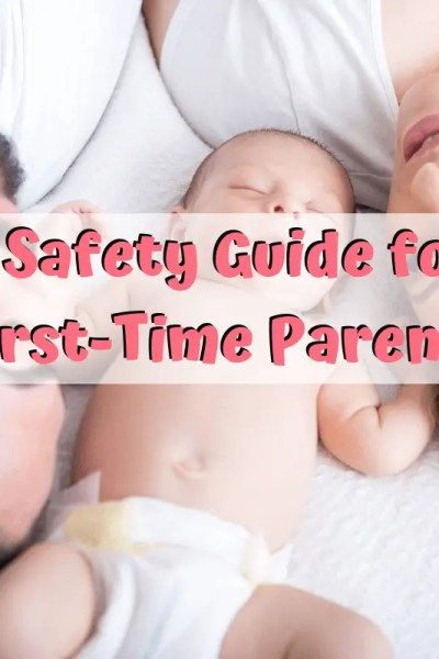 A Safety Guide for First-Time Parents