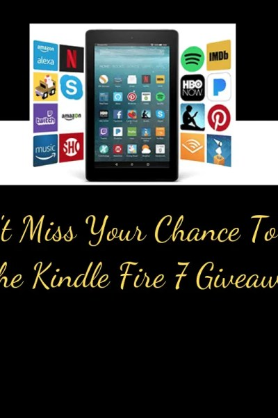 Enter To Win The Kindle Fire 7 Giveaway