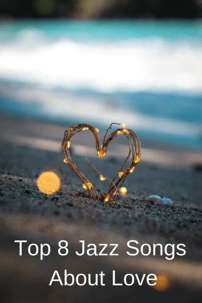 Top 8 Jazz Songs About Love