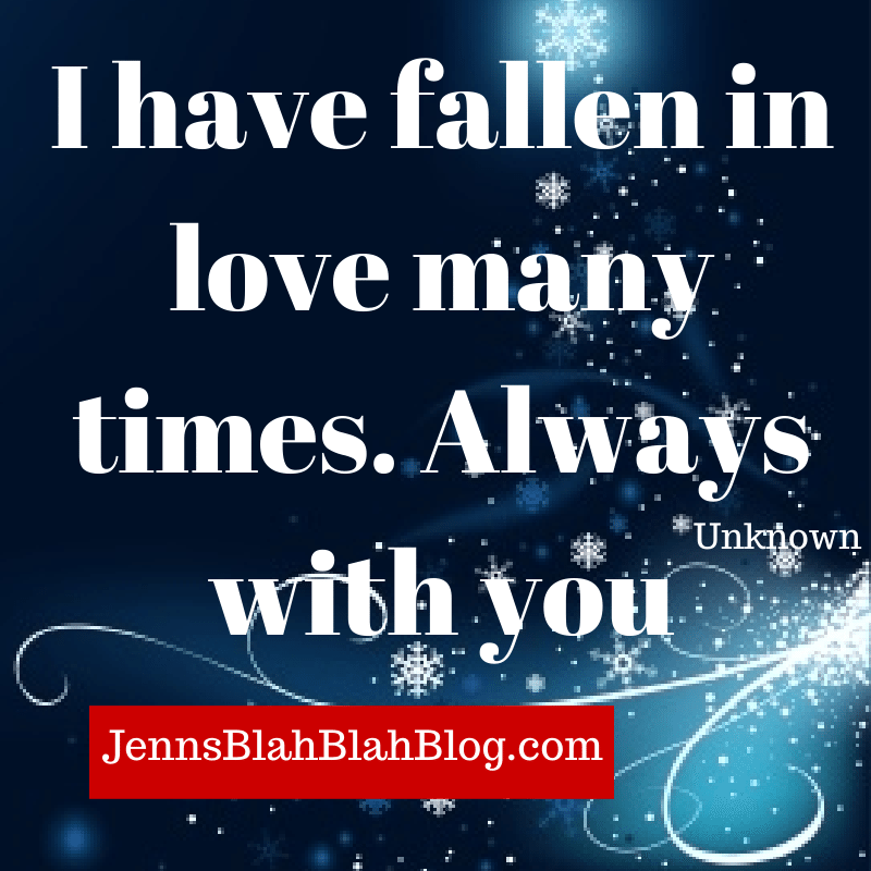 Valentine's Day Quotes Love Quotes I have fallen in love many times always with you on blue background
