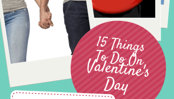 15 things to do on valentines day plus a great gift idea for him
