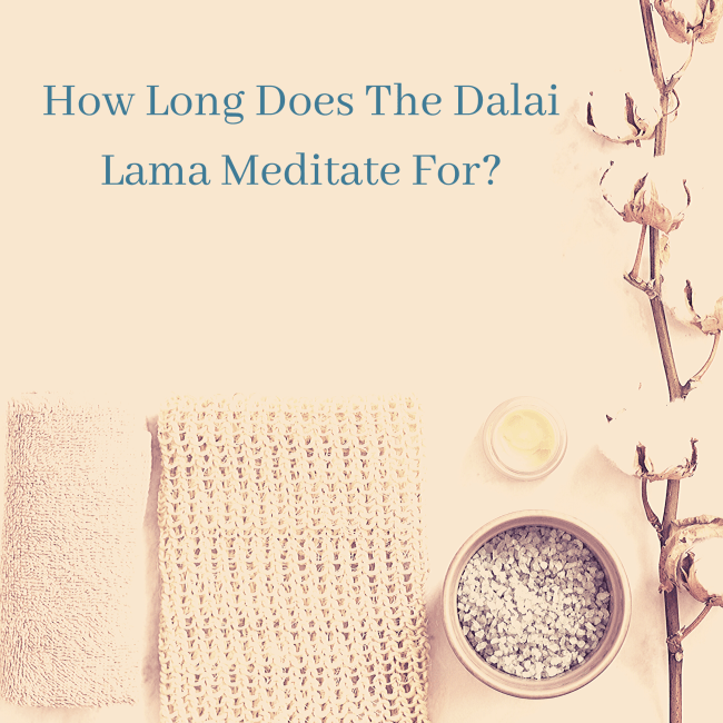 How Long Does The Dalai Lama Meditate For