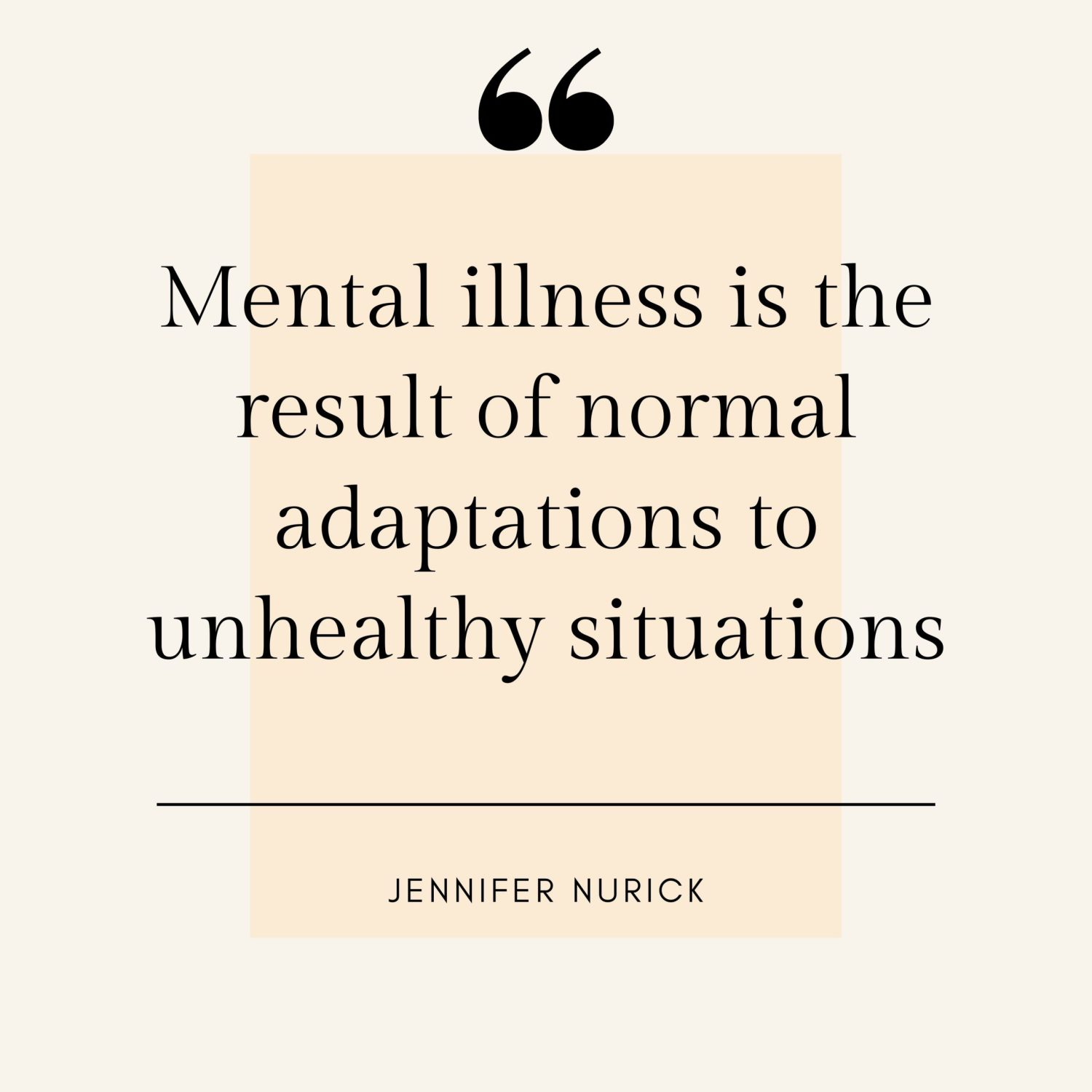 Mental Illness Is The Result Of Normal Adaptations To Unhealthy Situations