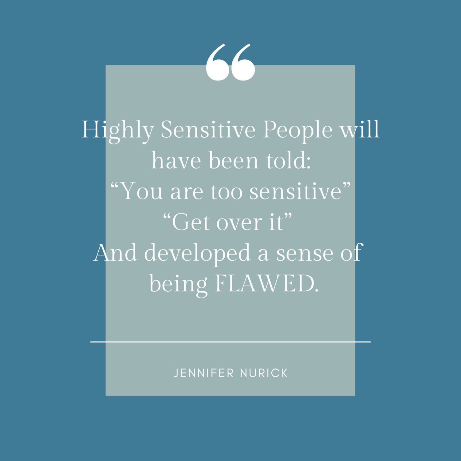 Highly Sensitive People Often Feel Flawed