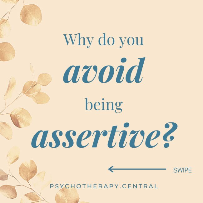 Why Do You Avoid Being Assertive?