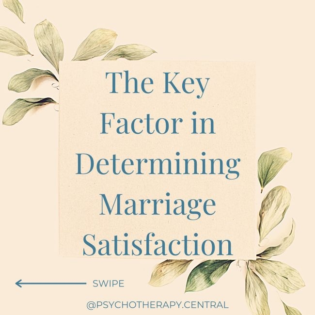 The Key Factor in Determining Marriage Satisfaction