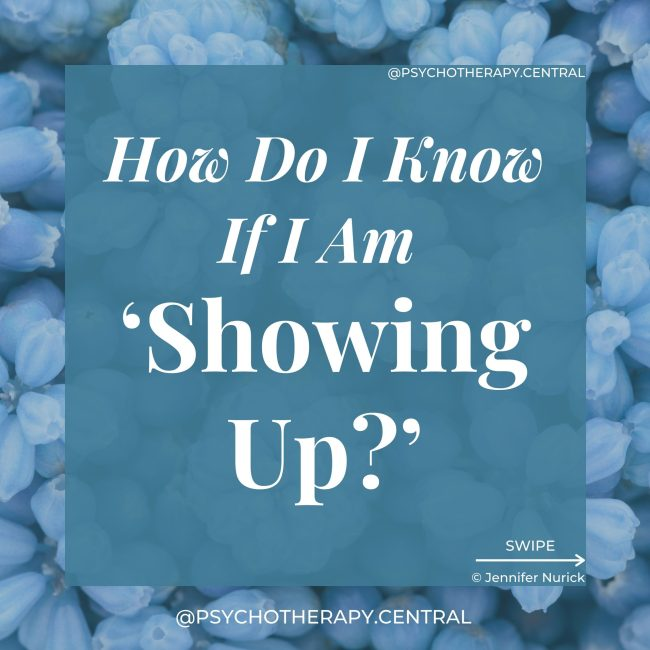 How Do I Know If I Am 'Showing Up?'