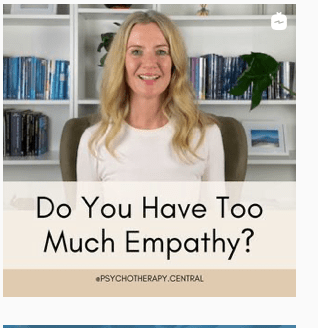 When we have 'too much empathy, it is usually a boundary issue, not an empathy issue'. It is the result of a high level of emotional enmeshment.