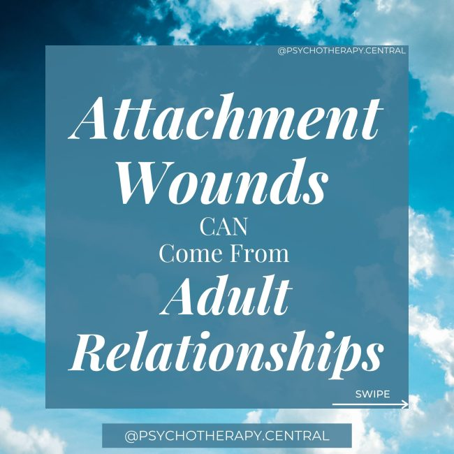 _Attachment Wounds CAN Come From Adult Relationships