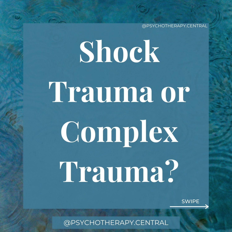 shock trauma or complex trauma?