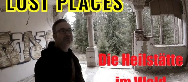Lost Places – Die Heilstätte im Wald – Urban Exploration