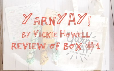YarnYAY! by Vickie Howell: Inaugural Box Review!