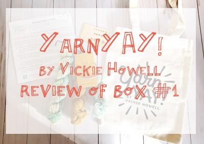 YarnYAY! by Vickie Howell: Inaugural Box Review!