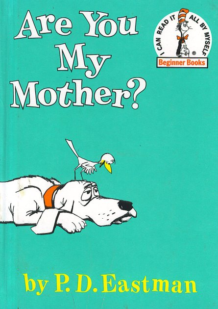 Are you my mother P.D. Eastman