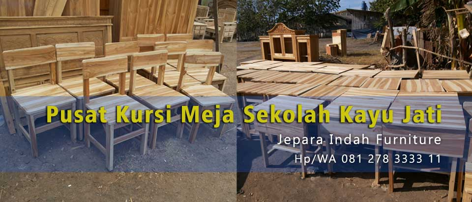 Pusat Kursi Meja Sekolah Kayu Jati Jepara Indah Furniture