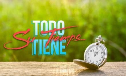 Todo Tiene Su Tiempo…