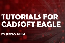 Tutorials for CadSoft EAGLE
