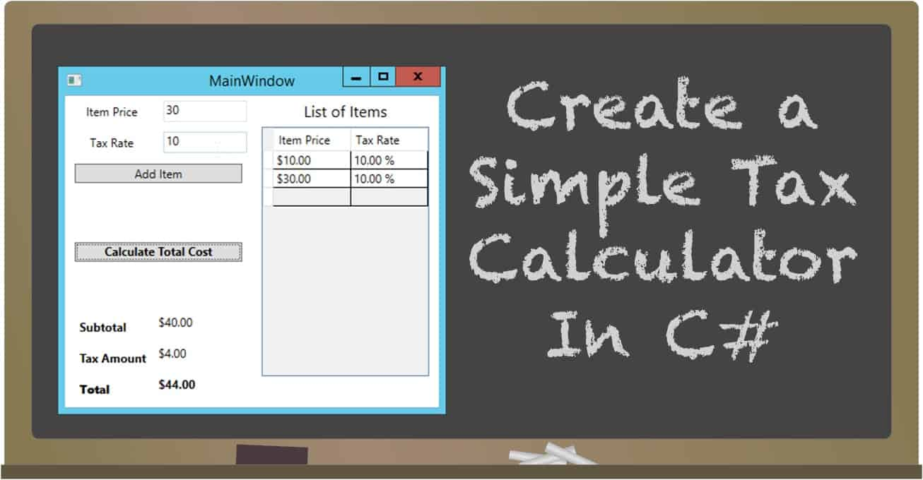 how to create a simple tax calculator wpf application in c jeremy