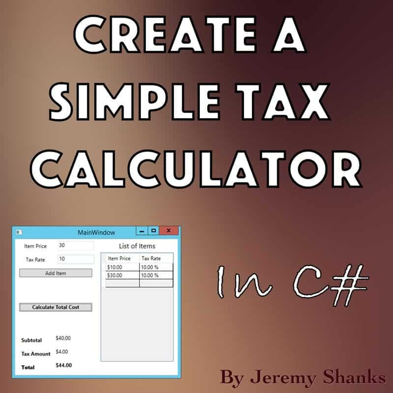 How to Create a Simple Tax Calculator WPF Application in C#