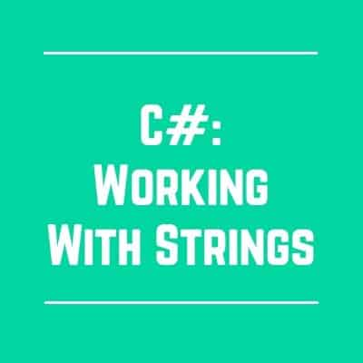 C#: Working With Strings