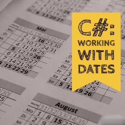 C#: Working With Dates