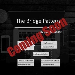 The Bridge Pattern