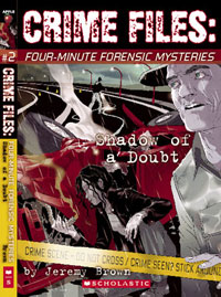 Crime Files: Four-Minute Forensic Mysteries ~ Shadow of Doubt