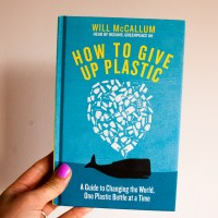 How to Give up Plastic by Will McCallum