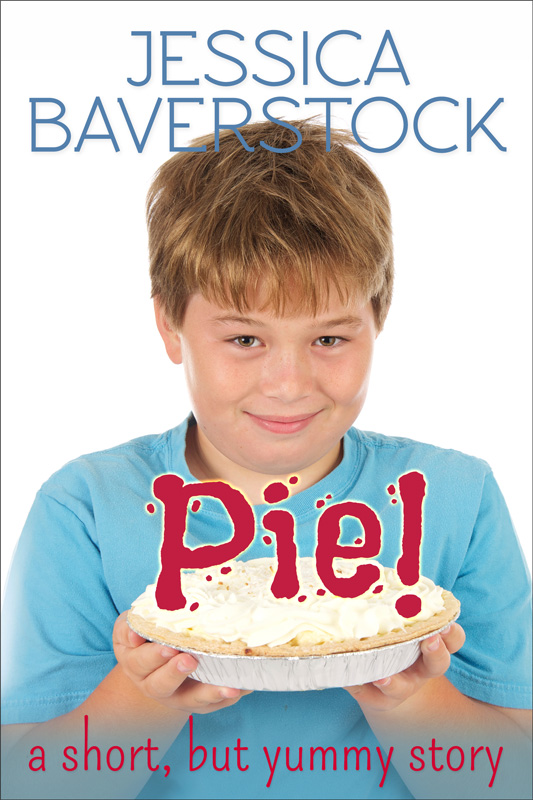 Cover for Pie: A Short, But Yummy Story by Jessica Baverstock