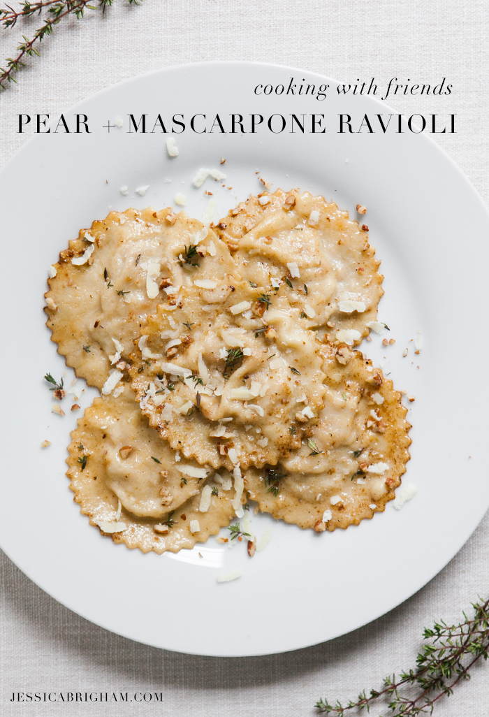 homemade pear mascarpone ravioli thyme butter sauce | cooking with friends | fresh ravioli dough recipe | jessica brigham blog