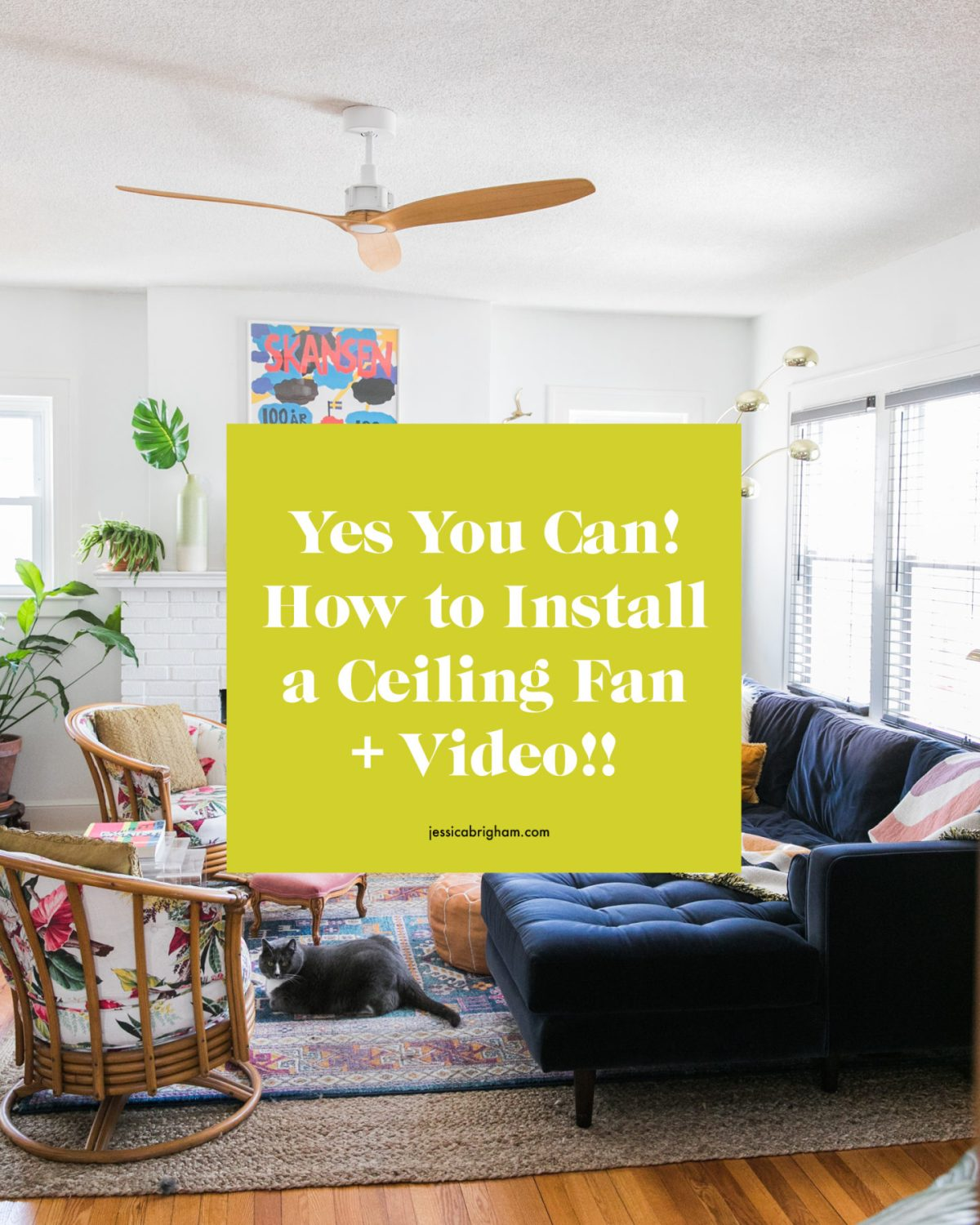 Yes You Can! How to Install a Ceiling Fan | Ceiling Fan Installation | Jessica Brigham | Magazine Ready for Life | jessicabrigham.com