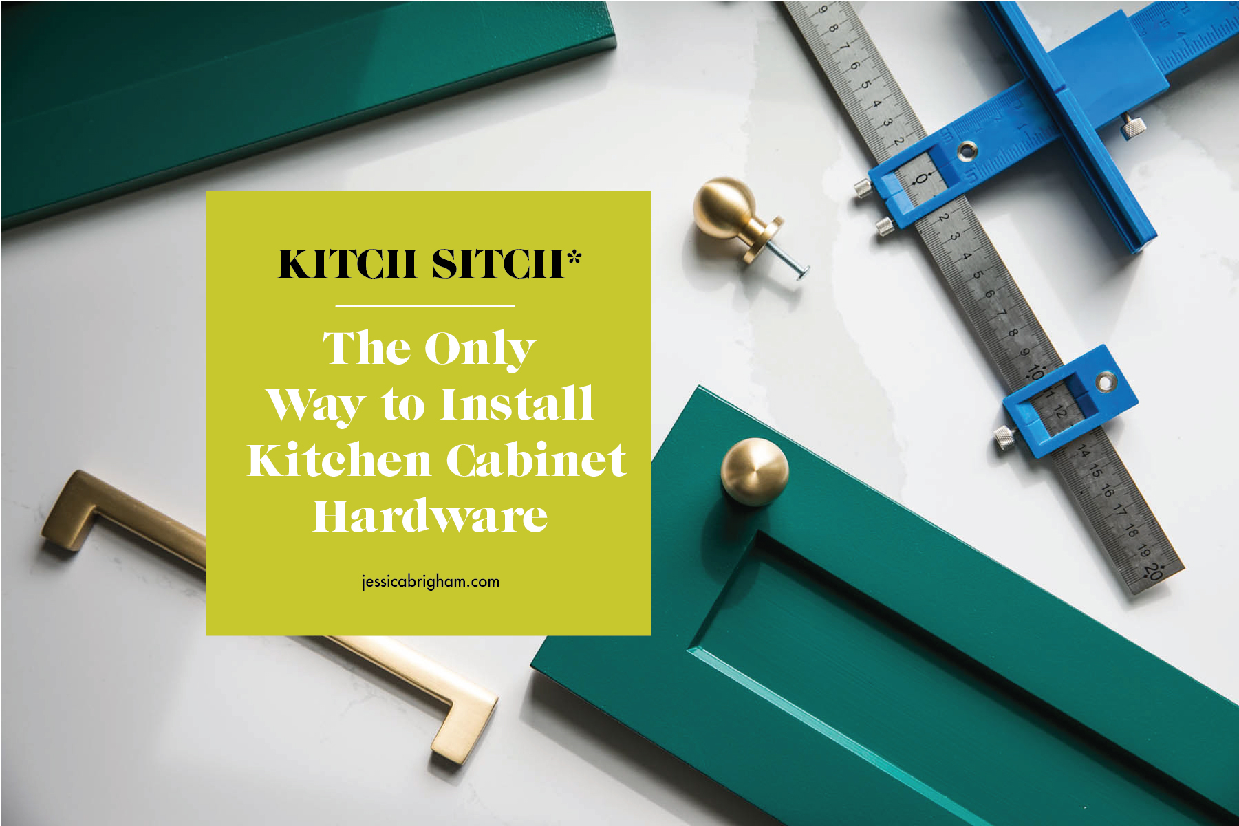 The Only Way to Install Kitchen Cabinet Hardware | Cabinet Hardware Jig | Kitchen Remodel | JessicaBrigham.com