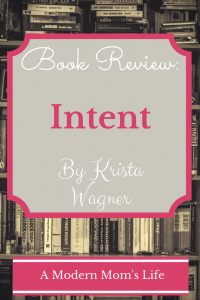 Intent by Krista Wagner - Book Review