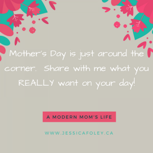 What This Mom Really Wants For Mothers Day