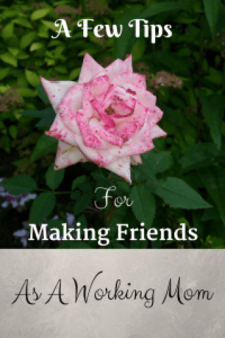 A Few Tips For Making Friends As A Working Mom