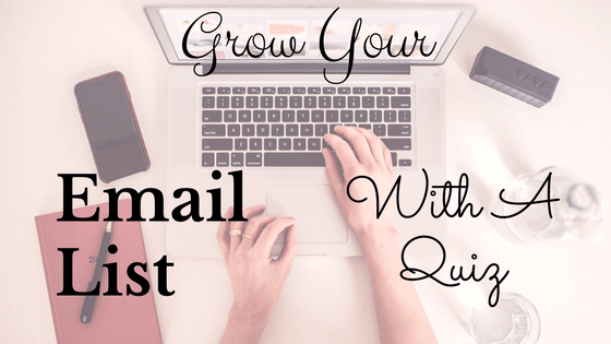 Grow Your Email List With A Quiz